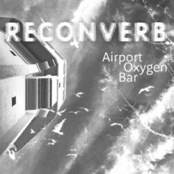RECONVERB: AIRPORT OXYGEN BAR REVIEW